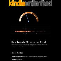 Dashboards Eficazes em Excel: Um roteiro passo a passo para o desenho de dashboards e o domínio de técnicas avançadas de criação de gráficos em Microsoft Excel.