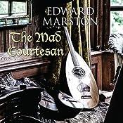 The Mad Courtesan | Edward Marston