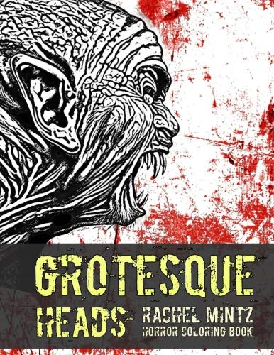 Grotesque Heads Horror Coloring Book: Haunted Zombies, Monster and Evil Creatures – Color Halloween Killers for Teenagers & Adults ()