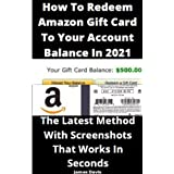 How to Redeem Amazon gift card to your account balance in 2021: The Latest Method With Screenshots That Works In Seconds (Eng