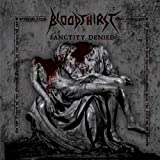 Sanctity Denied LTD by Bloodthirst