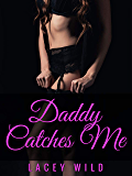 Daddy Catches Me (English Edition)