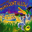 Mama Don't Allow Audiobook by Thacher Hurd Narrated by Tom Chapin