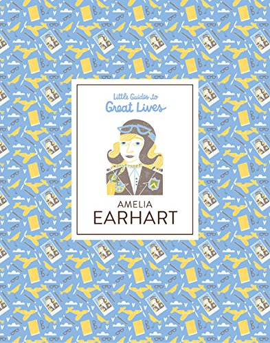 Amelia Earhart: Little Guides to Great Lives