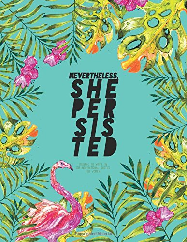 Nevertheless, She Persisted - Journal To Write In, 110 Inspirational Quotes For Women: Tourquoise Tropical Watercolor Notebook, Quote Cover 8.5 x 11, Gifts For Women (Quote Journal) pdf