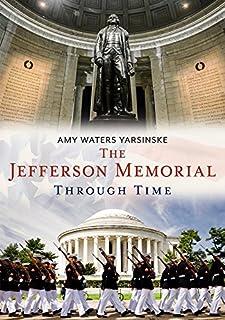 Book Cover: The Jefferson Memorial Through Time