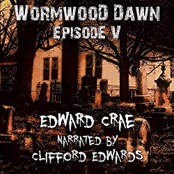Wormwood Dawn, Episode V