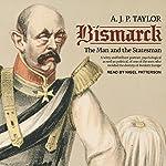 Bismarck: The Man and the Statesman | A.J.P. Taylor