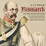 #7: Bismarck: The Man and the Statesman