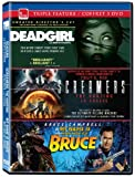 Triple Feature (Deadgirl / Screamers: The Hunting / My Name is Bruce (Director's Cut)