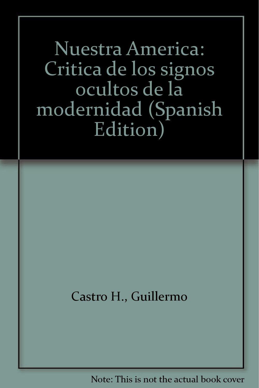 Nuestra América: Crítica de los signos ocultos de la modernidad (Spanish Edition)