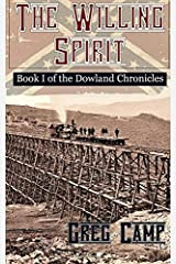 The Willing Spirit (The Dowland Chronicles) Paperback