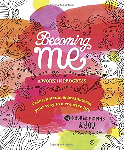 Becoming Me: A Work in Progress: Color, Journal