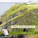 The Pig Did It Audiobook by Joseph Caldwell Narrated by Chris Patton