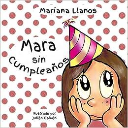 Mara sin cumpleanos (Spanish Edition): Mariana Llanos ...