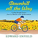Downhill All the Way Audiobook by Edward Enfield Narrated by Bill Wallis
