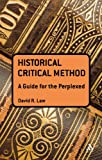 Historical Critical Method, David R. Law, 0567400123