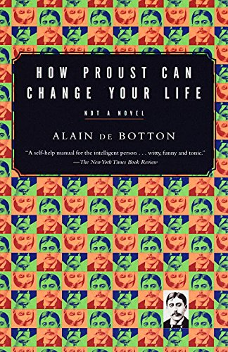 How Proust Can Change Your Life (Vintage International)