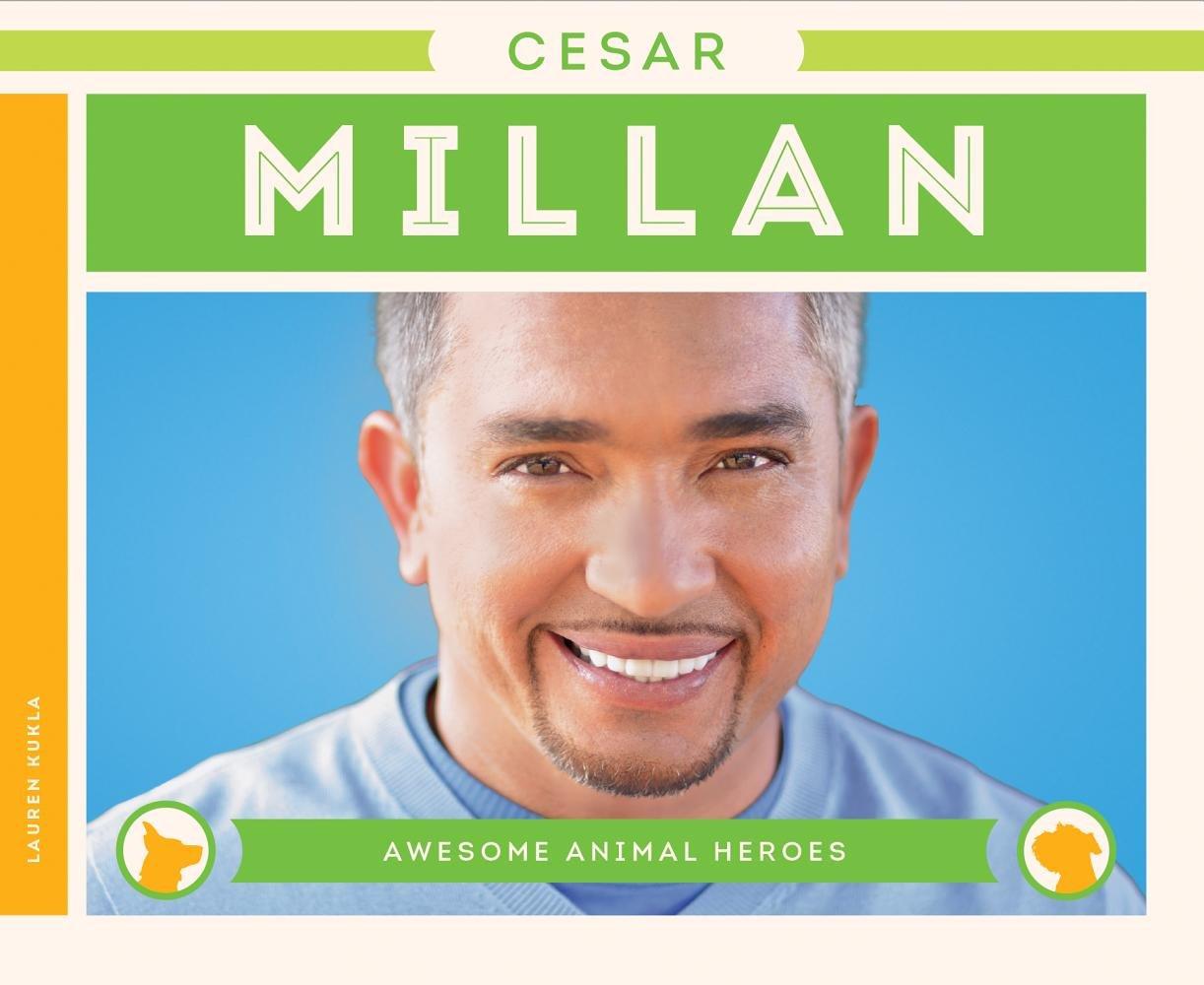 Cesar Millan (Awesome Animal Heroes)
