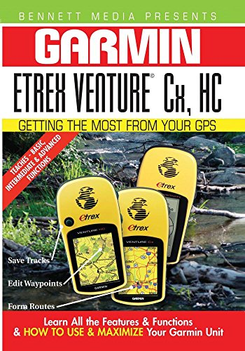 Garmin Getting the Most From Your GPS: Etrex Venture Cx, - Gps Cx