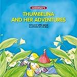 Thumbelina and Her Adventures: Andersen's | Litta Jacob