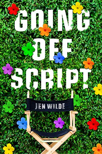 Going Off Script by [Wilde, Jen]