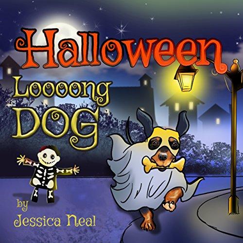 Halloween Loooong Dog: Halloween Adventure of a Funny Loooong Dog - Children's Book, Halloween Kids Books (Loooong Dog's Adventures Book 2) (Halloween Dog Funnies)