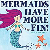 2018 Mermaids Have More Fin Wall Calendar