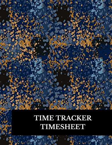 Time Tracker Timesheet: Large 8.5 Inches By 11 Inches Log Book To Track Time Activity  Project or  Task or Job ID