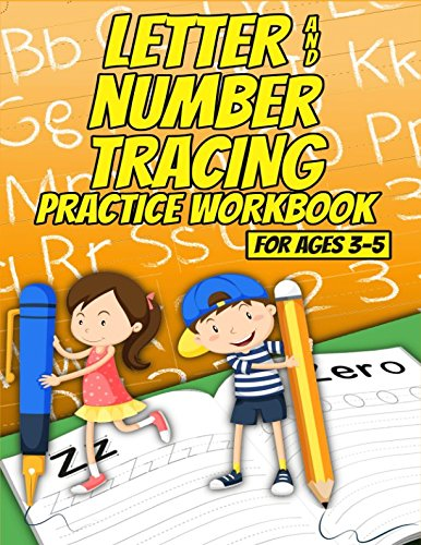 Letter and Number Tracing Practice Workbook for Ages 3-5