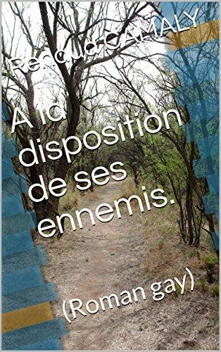 a-la-disposition-de-ses-ennemis-roman-gay-french-edition