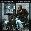 The Horror on the Links: The Complete Tales of Jules De Grandin, Volume One Audiobook by Seabury Quinn Narrated by Paul Woodson