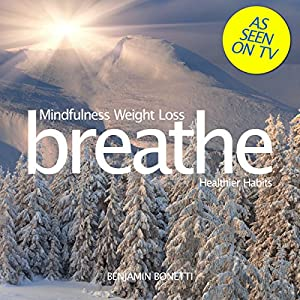 Breathe - Mindfulness Weight Loss: Healthier Habits Speech