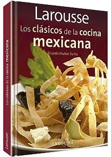 Larousse Los clasicos de la cocina mexicana: Larousse Classics of Mexican Cuisine (Spanish Edition