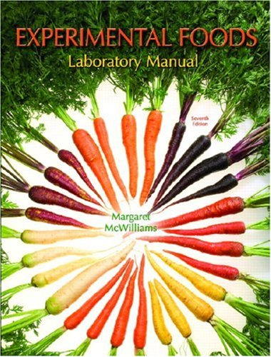 Laboratory Manual for Foods: Experimental Perspectives (6th Edition)