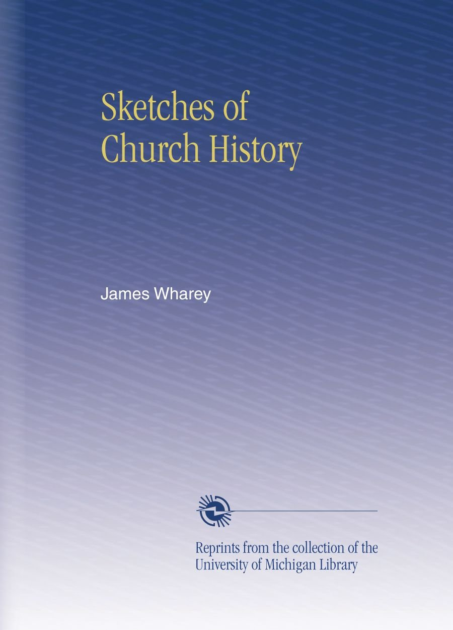 Read Online Sketches of Church History pdf epub