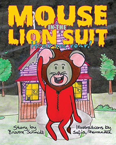 Mouse In The Lion Suit: Hear Me Roar! (Lion And Mouse Story In English Writing)