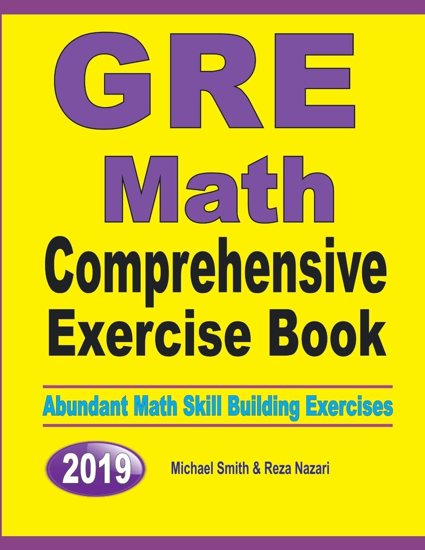 GRE Math Comprehensive Exercise Book: Abundant Math Skill Building Exercises