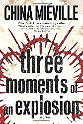 Three Moments of an Explosion: Stories