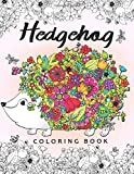 Hedgehog Coloring Book: Adults Coloring Book Easy Stress Relieving Unique Design