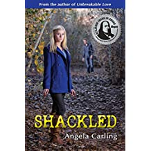 Shackled: A young adult romantic thriller