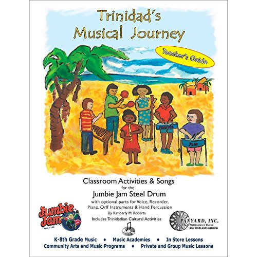 Panyard Trinidad's Musical Journey for Jumbie Jam - Teacher's Guide Volume 1 by Panyard