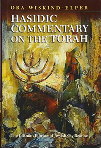 Hasidic Commentary on the Torah (Littman Library of Jewish Civilization)