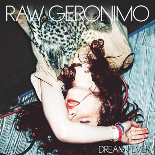 RAW GERONIMO - DREAM FEVER