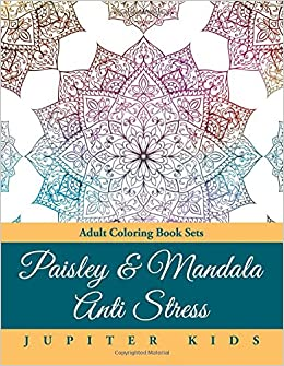 Paisley Mandala Anti Stress Adult Coloring Book Sets Jupiter Kids 9781683053071 Amazon Books