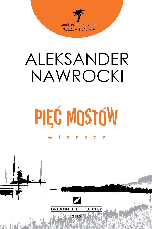 Wiersze Aleksandra Nawrockiego Polish Edition Aleksander