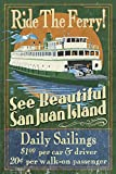 San Juan Island, Washington - Ferry Ride Vintage Sign (12x18 Collectible Art Print, Wall Decor Travel Poster)