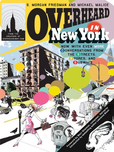 Overheard in New York UPDATED: Conversations from the Streets, Stores, and - New York In Store