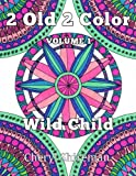 2 Old 2 Color: Wild Child (Volume 1)