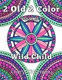 2 Old 2 Color: Wild Child (Volume 1)